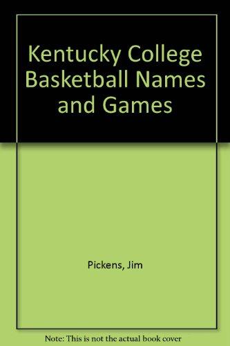 Kentucky College Basketball Names and Games por Jim Pickens