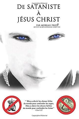 De sataniste à Jésus-Christ: Dieu a choisi les choses folles