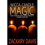 Wicca Candle Magic: How to Begin Using Candle Magic to Change Your Life (English Edition)
