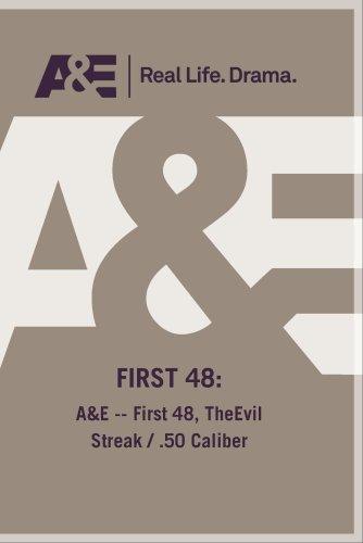 Preisvergleich Produktbild A&E -- First 48,  TheEvil Streak / .50 Caliber