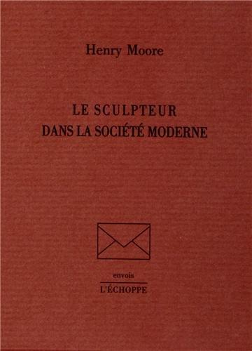 Le sculpteur dans la société moderne par Henry Moore