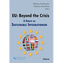 EU: Beyond the Crisis - A Debate on Sustainable Integrationism