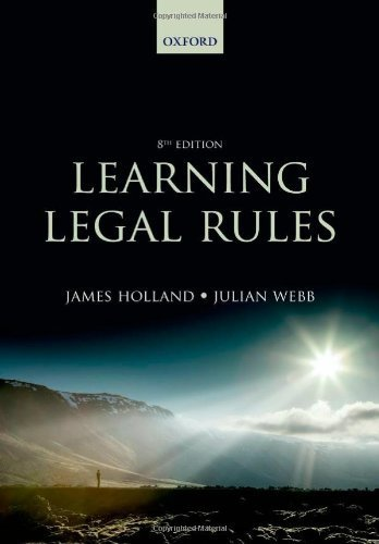 Learning Legal Rules: A Students' Guide to Legal Method and Reasoning by Holland, James, Webb, Julian (2013) Paperback
