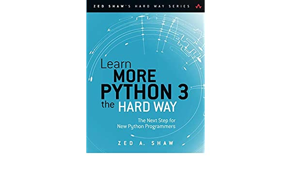 Buy Learn More Python 3 the Hard Way: The Next Step for New Python