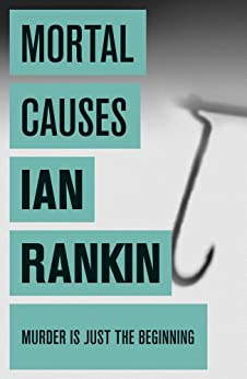 Mortal Causes (Inspector Rebus Book 6) by [Rankin, Ian]
