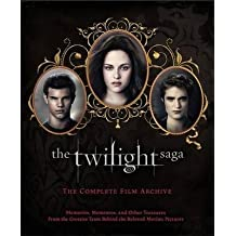 [The Twilight Saga: The Complete Film Archive: Memories, Mementos, and Other Treasures from the Creative Team Behind the Beloved Movie Series] (By: Robert Abele) [published: October, 2012]