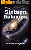 The Sixteen Galaxies (English Edition)