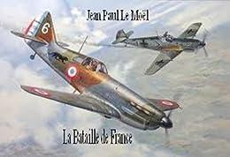 la bataille de France (Saga Yann Kermadec t. 4) par [le moël, jean paul]