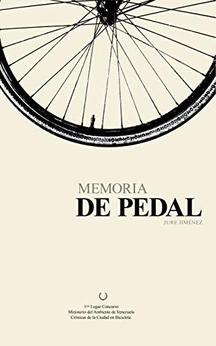 Memoria de pedal: Crónicas de la ciudad en bicicleta (Spanish Edition)