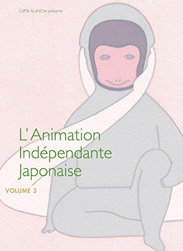 L'animation indépendante japonaise - Volume 3