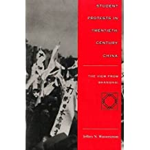 Student Protests in Twentieth-Century China: The View from Shanghai by Jeffrey Wasserstrom (1997-08-01)