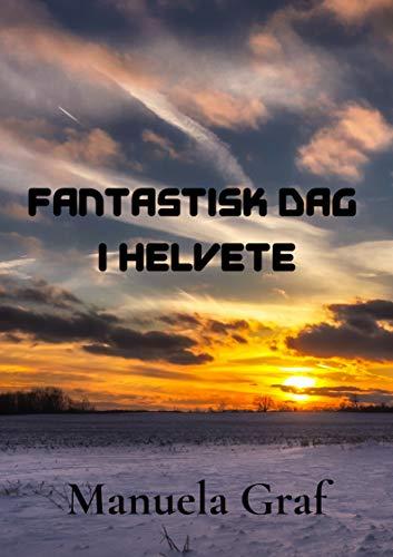Fantastisk dag i helvete (Norwegian Edition)