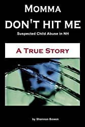[(Momma, Don't Hit Me!)] [By (author) Shannon Bowen] published on (January, 2014)