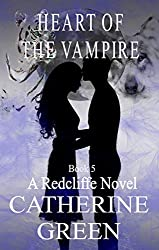Heart of the Vampire (A Redcliffe Novel Book 5)