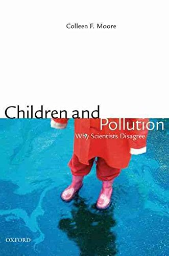 [Children and Pollution: Why Scientists Disagree] (By: Colleen F. Moore) [published: May, 2009]