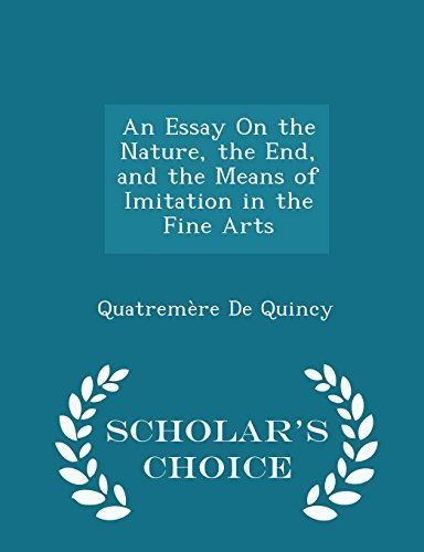 An Essay On the Nature, the End, and the Means of Imitation in the Fine Arts - Scholar's Choice Edition by De Quincy, Quatrem¨¨re (2015) Paperback