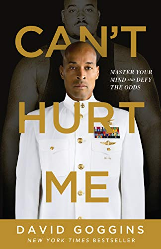 Can't Hurt Me: Master Your Mind and Defy the Odds (English Edition)