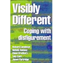 Visibly Different: Coping with Disfigurement
