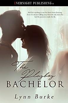 The Playboy Bachelor by [Burke, Lynn]
