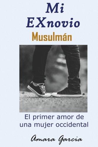 MI Ex Novio Musulmán: El primer amor de una mujer occidental