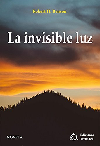 La invisible luz por Robert H. Benson