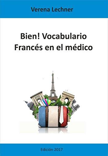 Bien! Vocabulario: Francés en el médico por Verena Lechner