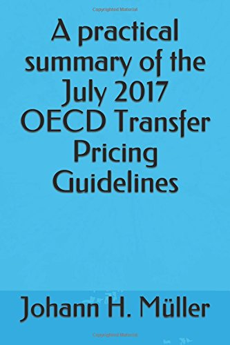 A practical summary of the July 2017 OECD Transfer Pricing Guidelines por Johann H. Müller