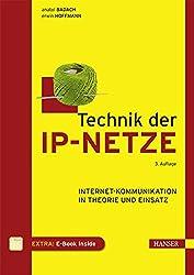 Technik der IP-Netze: Internet-Kommunikation in Theorie und Einsatz