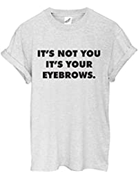 It's not you, It's your eyebrows T Shirt