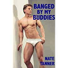 Banged By My Buddies (English Edition)