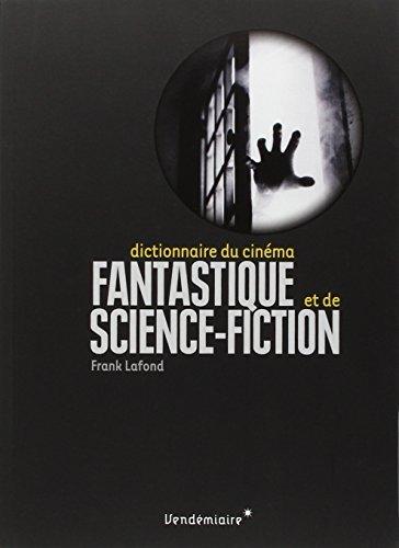 Dictionnaire du cin?ma fantastique et de science-fiction by Frank Lafond par Frank Lafond