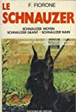 Le schnauzer : Schnauzer moyen, schnauzer géant, schnauzer nain.