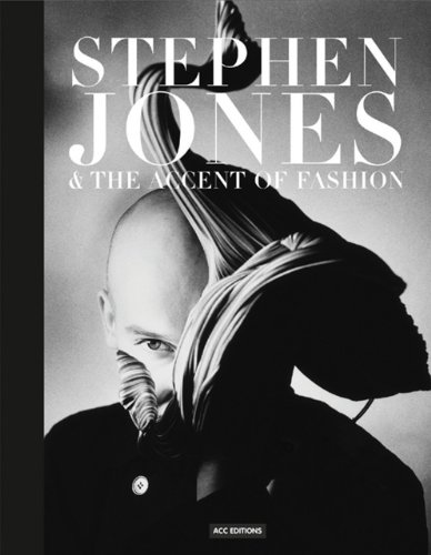 Stephen Jones: and the Accent of Fashion