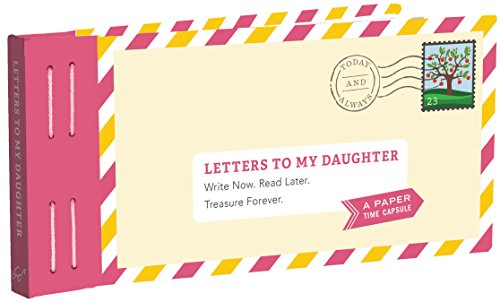 Letters to My Daughter: Write now. Read later. Treasure Forever. por Lea Redmond