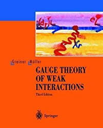 Gauge Theory of Weak Interactions by Walter Greiner (2000-09-27)