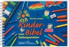 Kinder-Bibel zum Selbstgestalten von Landgraf. Michael (2007) Broschiert