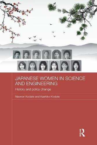 Japanese Women in Science and Engineering: History and Policy Change (Routledge Contemporary Japan Series)