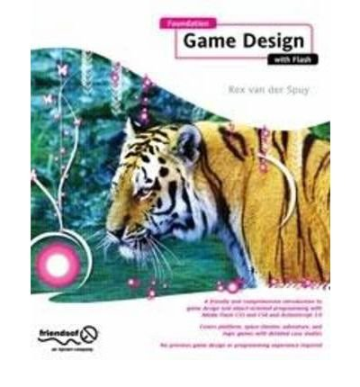 [ FOUNDATION GAME DESIGN WITH FLASH ] by Van Der Spuy, Rex ( AUTHOR ) May-01-2009 [ Paperback ]