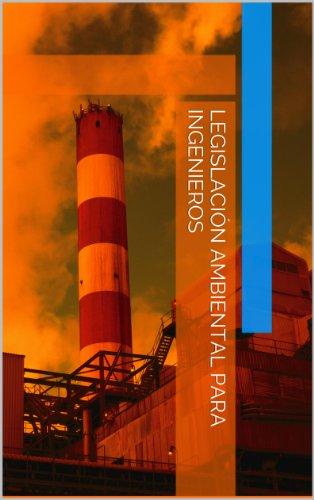 Legislación Ambiental para Ingenieros por Adrian Gomez Balboa