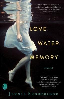[{ Love Water Memory By Shortridge, Jennie ( Author ) Jan - 14- 2014 ( Paperback ) } ]