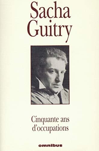 Cinquante ans d'occupations par Sacha Guitry