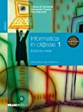 Informatica in cl@sse. Volume 1