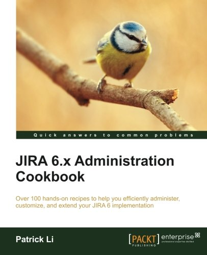 Jira 6.X Administration Cookbook