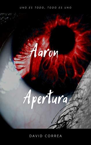 Aaron: Apertura par David Correa