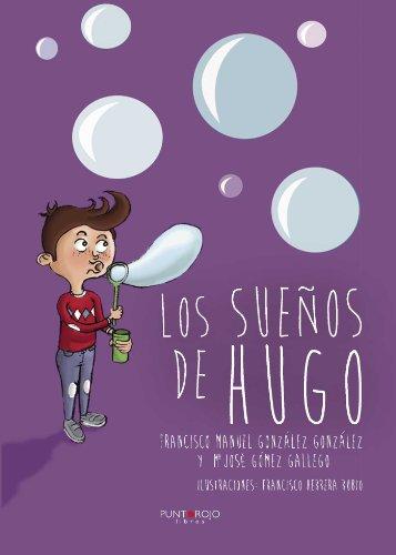 Los sueños de Hugo por Francisco Manuel González González