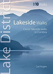 Lakeside Walks: Classic Lakeside Walks in Cumbria (Top 10 Walks) (Lake District Top 10 Walks), by Carl Rogers