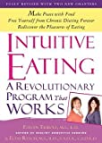 [(Intuitive Eating: A Revolutionary Program That Works)] [Author: Evelyn Tribole] published on (September, 2012)