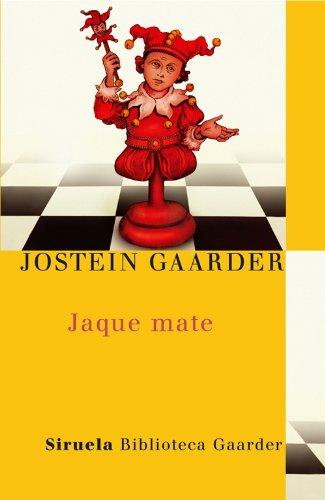 Jaque mate (Las Tres Edades / Biblioteca Gaarder nº 11) por Jostein Gaarder