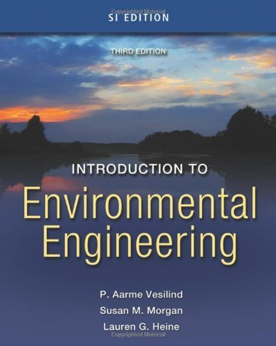 Introduction to Environmental Engineering - SI Version 3rd edition by Vesilind, P. Aarne, Morgan, Susan M., Heine, Lauren G. (2010) Paperback