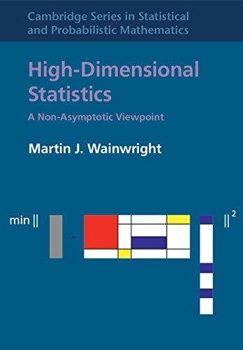 High-Dimensional Statistics: A Non-Asymptotic Viewpoint (Cambridge Series in Statistical and Probabilistic Mathematics) por Martin J. Wainwright